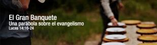 El gran banquete / Evangelismo